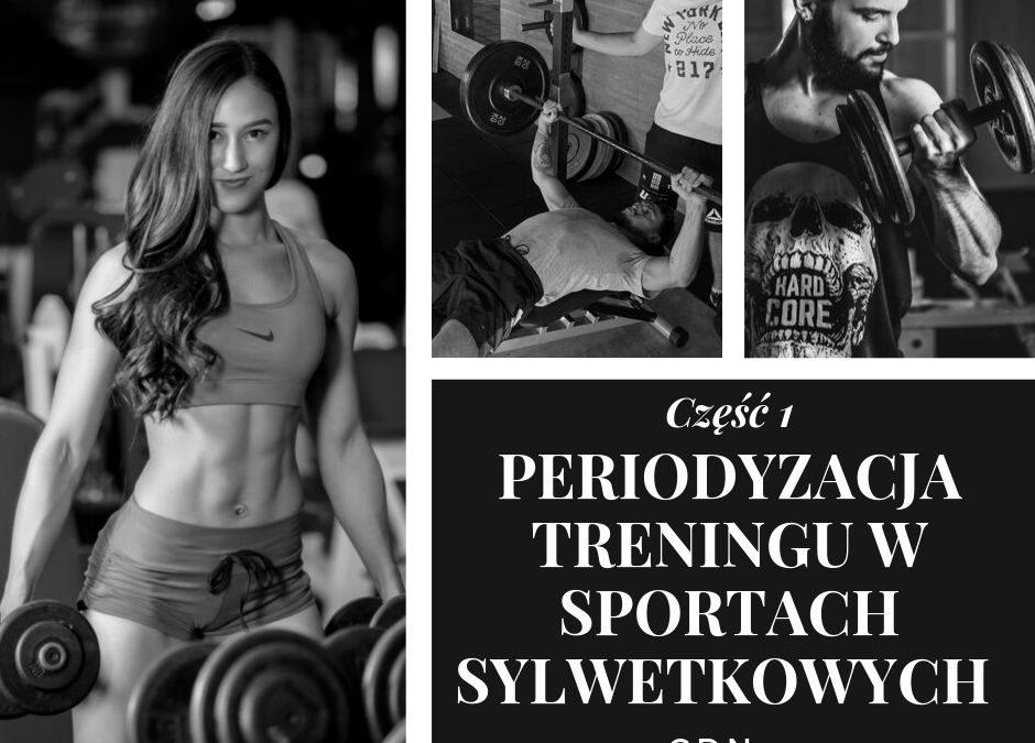 PERIODYZACJA TRENINGU W SPORTACH SYLWETKOWYCH cz.1